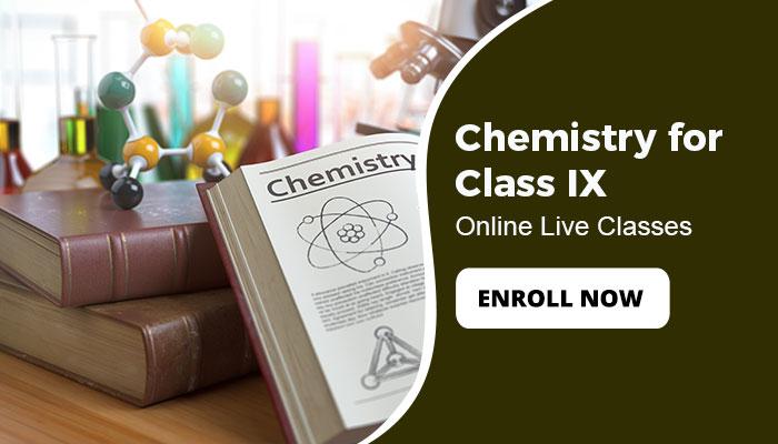 Chemistry for Class IX