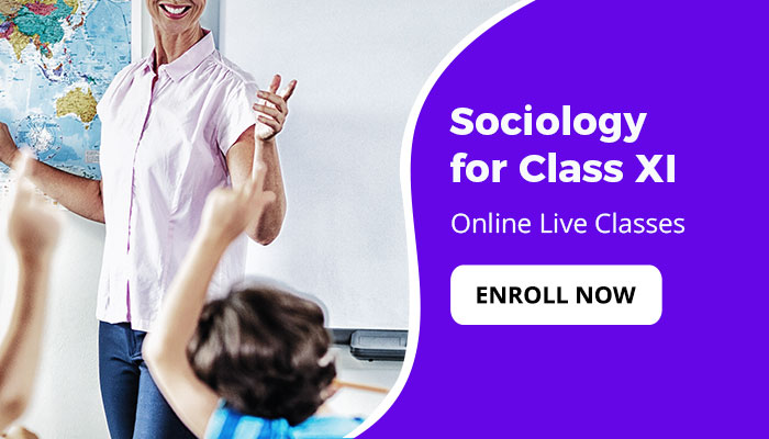 SOCIOLOGY FOR CLASS XI